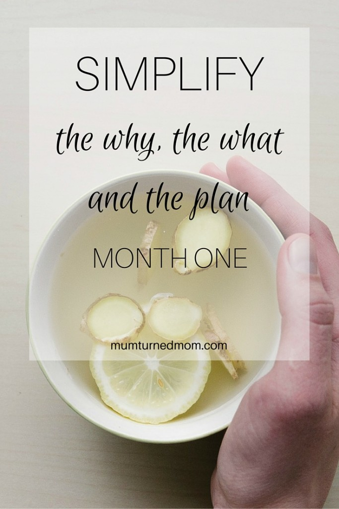 SIMPLIFY the why, the what and the plan: the start of my journey to simplify and plan for month one.