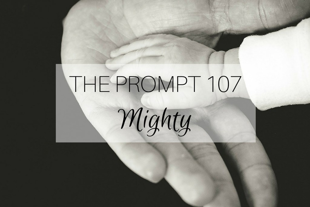 The Prompt 107: Mighty