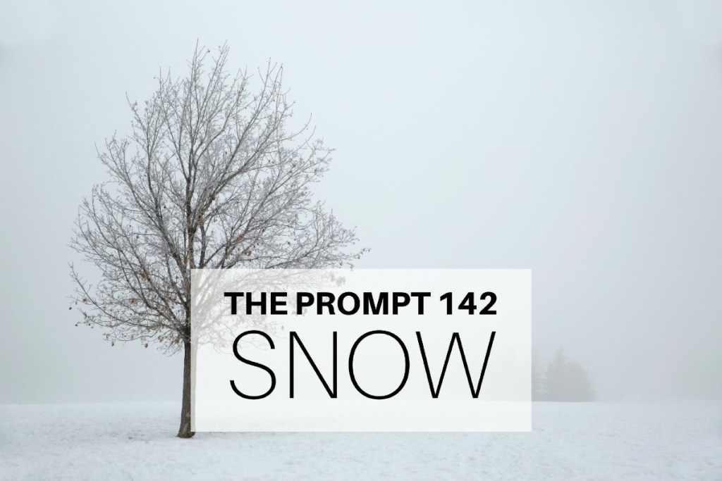 The Prompt 142: Snow