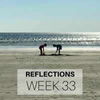 Reflections: Week 33