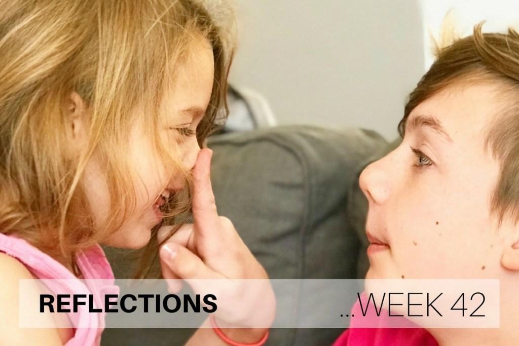 Reflections Week 42