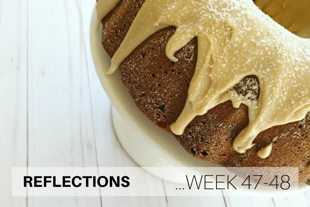 Reflections Week 47-48