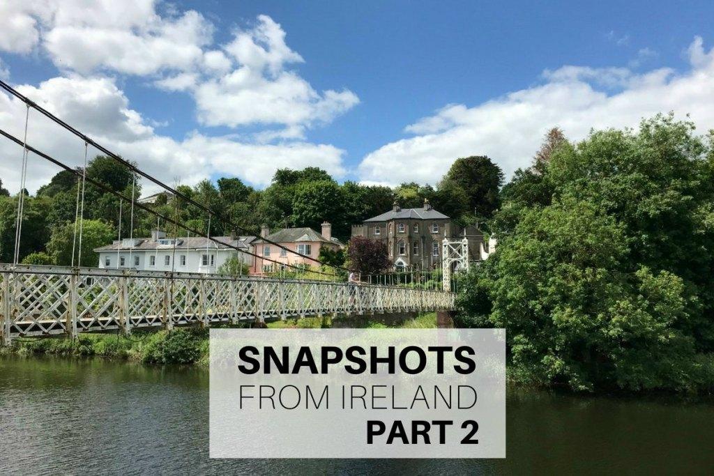 Snapshots from Ireland Part 2