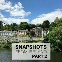 Snapshots from Ireland Part 2: Cork City