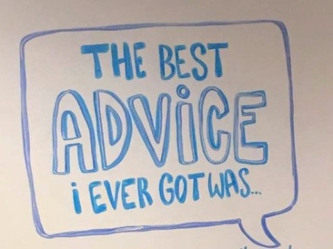 What is the best advice you've received? - A must read