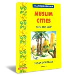 Muslim Cities: Then and Now