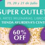 19,20 y 21 de Julio – ¡Super Outlet en Ayurdeva's Centro!