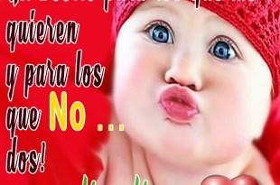 Besos para los que me quieren y no
