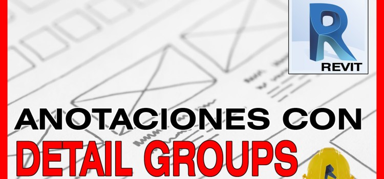 revit anotaciones con detail groups