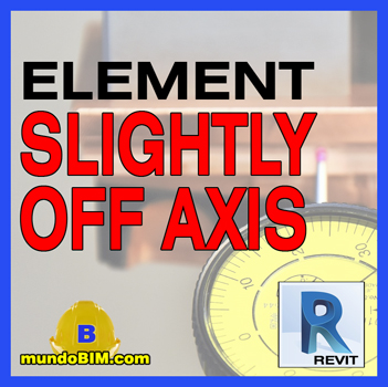 element slightly off axis revit