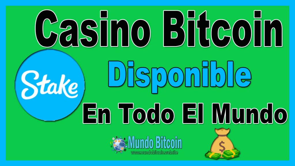 stake casino bitcoin disponible en todo el mundo