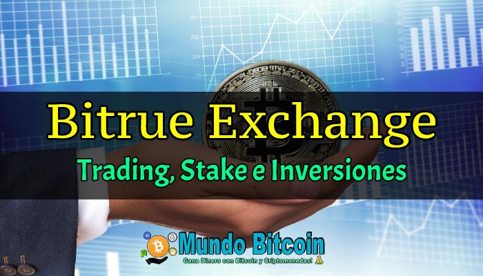 bitrue exchange, gana dinero haciendo trading, stake e inversiones en criptomonedas