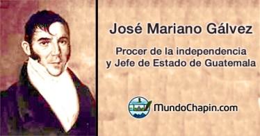 José Mariano Gálvez,  impulsor de la enseñanza laica y prócer de la independencia