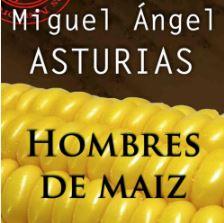 Hombres de Maiz portada - Resumen del libro Hombres de Maíz por Miguel Ángel Asturias