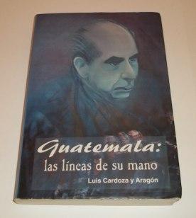 Guatemala Las Lineas de su Mano 1 de mercolibre.com .ar  - Resumen del Libro - Guatemala, Las Líneas de su Mano por Luis Cardoza y Aragón