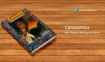 Resumen del Libro Carazamba por Virgilio Rodríguez Macal