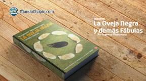 Resumen del libro La Oveja Negra y demás Fábulas por Augusto Monterroso