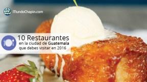 10 restaurantes en Guatemala que debes visitar en 2016