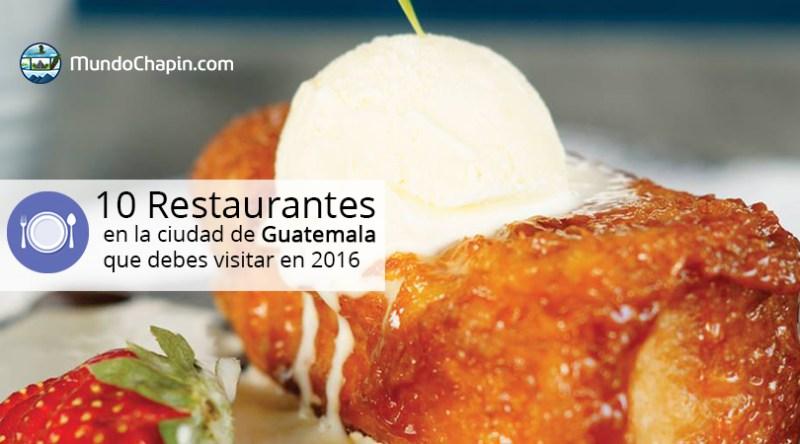 MC 10 restaurantes mundochapin 4  - Los 11 Mejores Restaurantes en la Ciudad de Guatemala del 2017