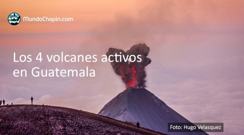Los 4 volcanes activos en Guatemala