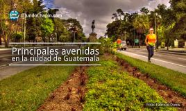 Principales avenidas en la ciudad de Guatemala
