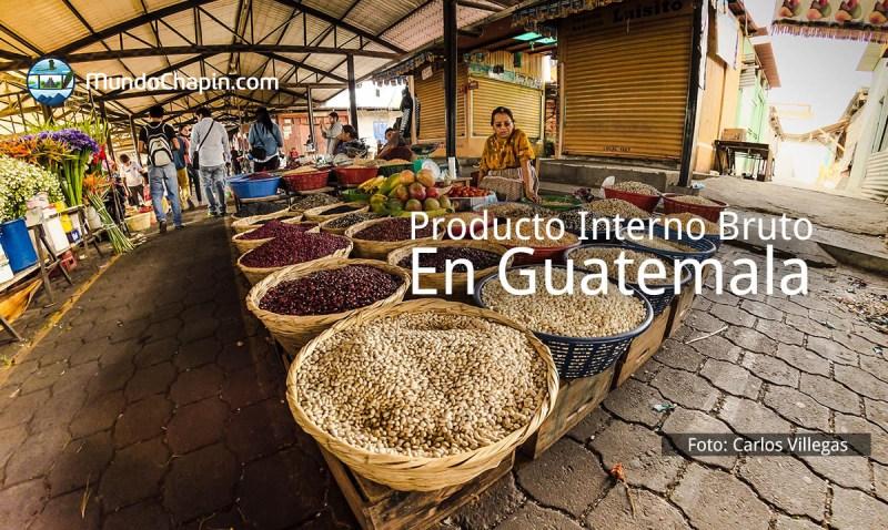 el producto interno bruto pib en guatemala mundochapin - El Producto Interno Bruto – PIB – de Guatemala en 2016
