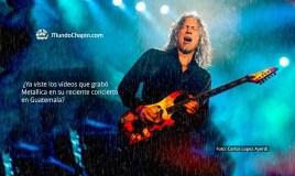 ¿Ya viste los vídeos que grabó Metallica en su reciente concierto en Guatemala?