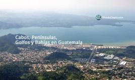 Cabos, Penínsulas, Golfos y Bahías en Guatemala