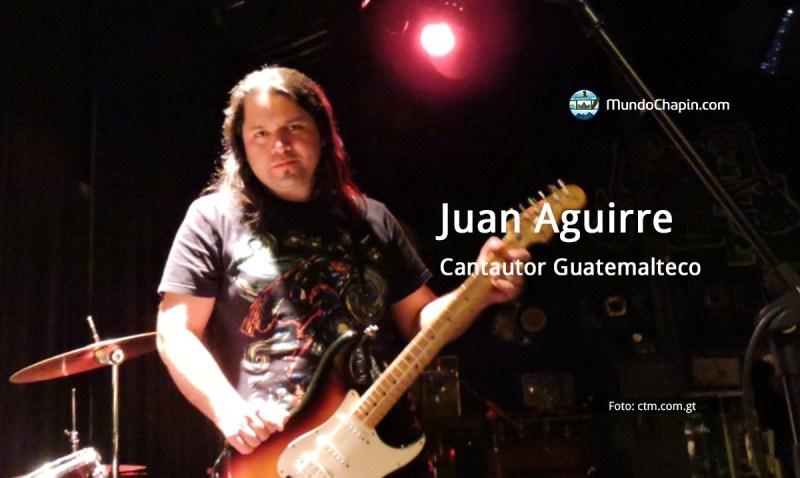 Juan Aguirre, cantautor Guatemalteco