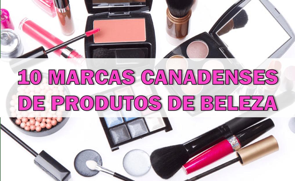 10 marcas Canadenses de produtos de beleza