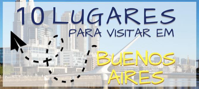 10 Lugares para visitar em Buenos Aires