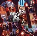 Anos 80 – Multishow Ao Vivo (2005)