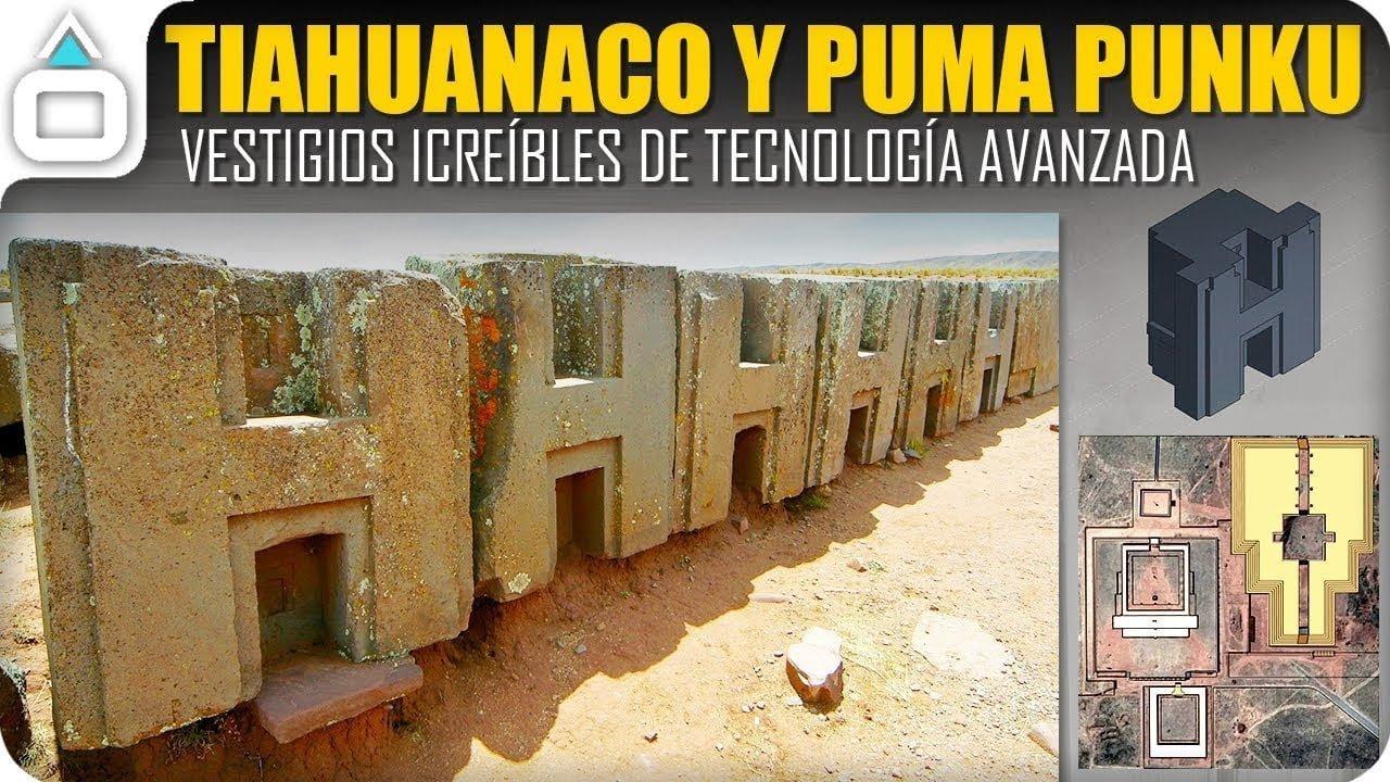 TIAHUANACO Y PUMA PUNKU. Vestigios Increíbles de Tecnología Avanzada