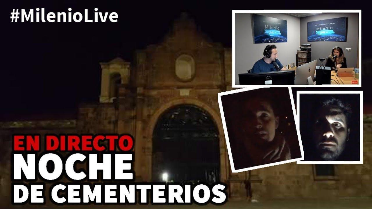Noche de cementerios   #MilenioLive   Programa nº 6 (27/10/2018)
