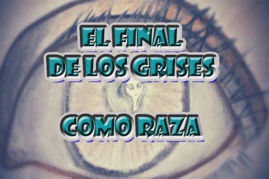 Los Grises Y El Final De Su Raza