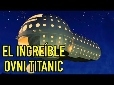 El Increíble OVNI Titanic… Que No Se Cayó