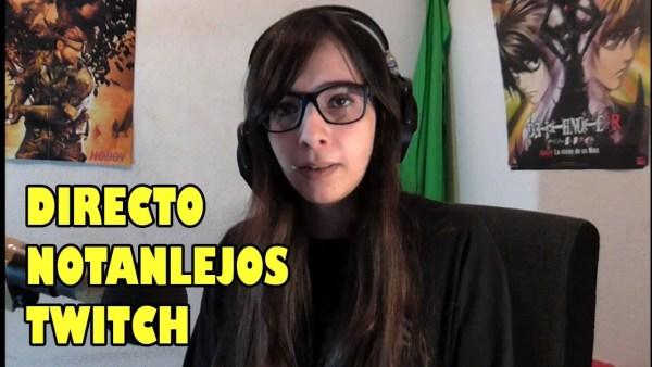 DIRECTO NOTANLEJOS ACTUALIDAD (twitch)