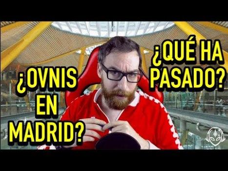 ¿Ovnis En Madrid? ¿Pero Qué Ha Pasado?