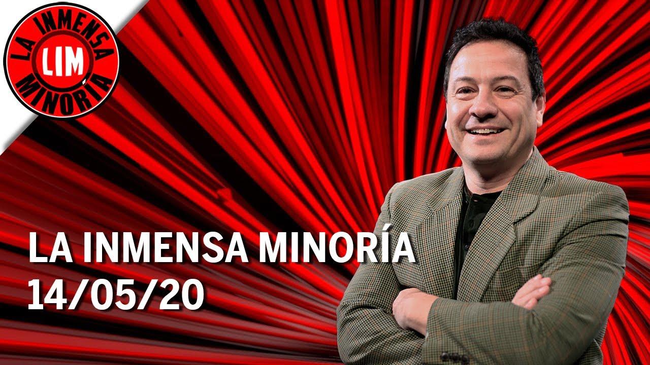 La Inmensa Minoría | 14-05-2020