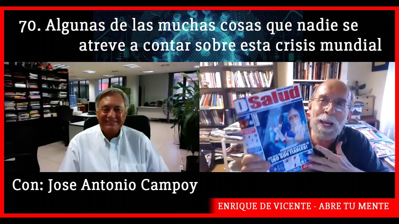 70 Algunas de las muchas cosas que nadie se atreve a contar sobre esta crisis mundial José A  Campoy