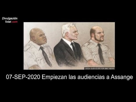 07-SEP-2020 Empiezan las audiencias a Assange