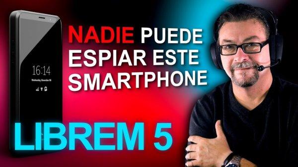 Librem 5, Nadie podrá Espiarte con este NUEVO Smartphone