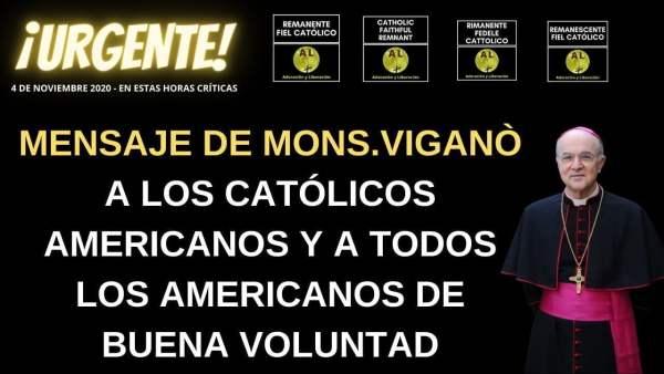 URGENTE! MENSAJE DE MNS.VIGANÒ A LOS CATÓLICOS AMERICANOS Y A TODOS LOS AMERICANOS DE BUENA VOLUNTAD
