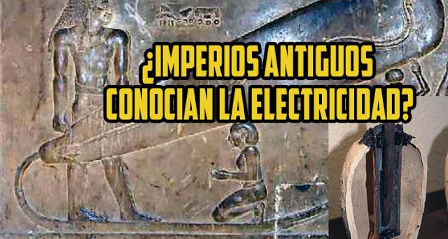 unnamed file 733 - ¿Los imperios antiguos conocían y manejaban la electricidad?