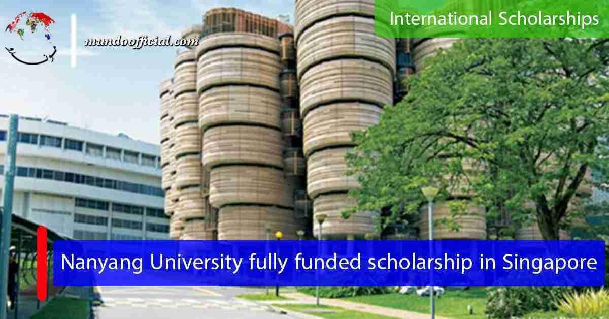 Nanyang University fully funded Undergraduate scholarship in Singapore