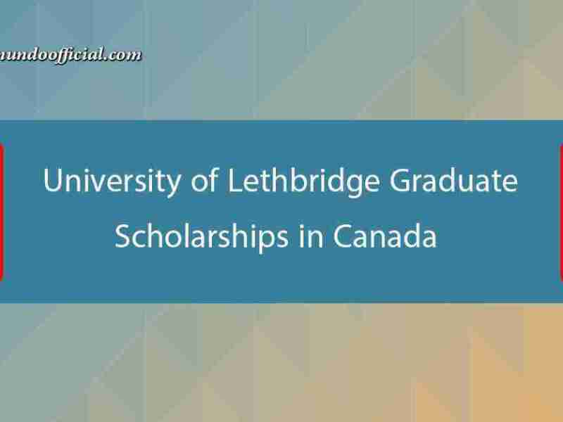 University of Lethbridge Graduate Scholarships 2021 in Canada