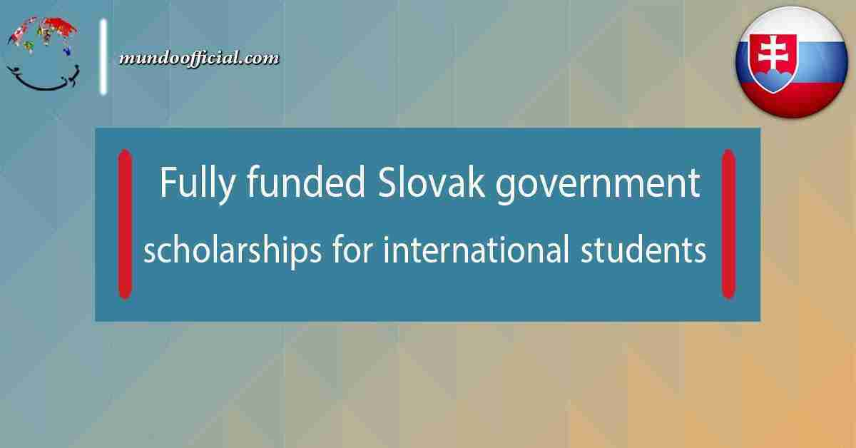Fully funded Slovak government scholarships for international students