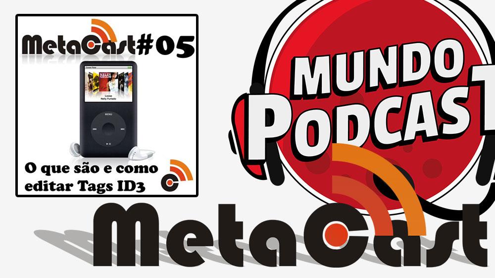 Metacast #5 – O que são e como editar Tags ID3