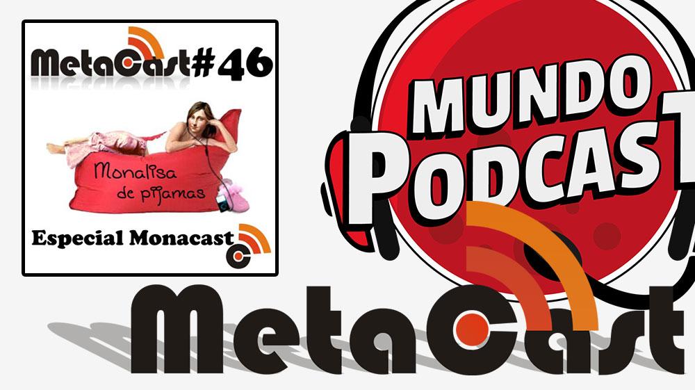 Metacast #46 – Especial Monacast