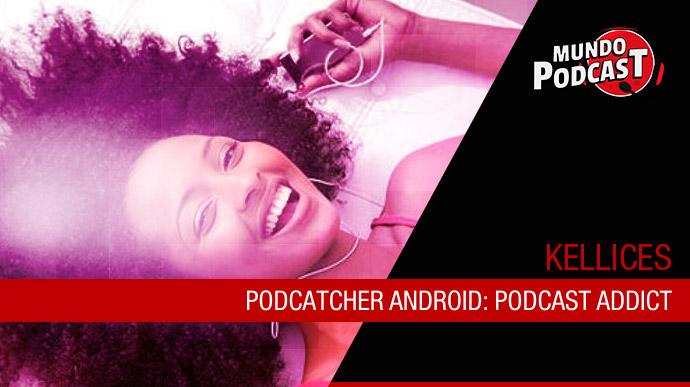 Podcatcher Android: Podcast Addict